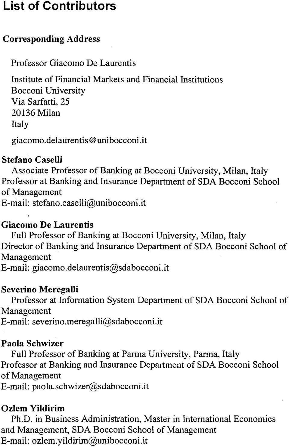 it Stefano Caselli Associate Professor of Banking at Bocconi University, Milan, Italy Professor at Banking and Insurance Department of SDA Bocconi School of Management E-mail: stefano.