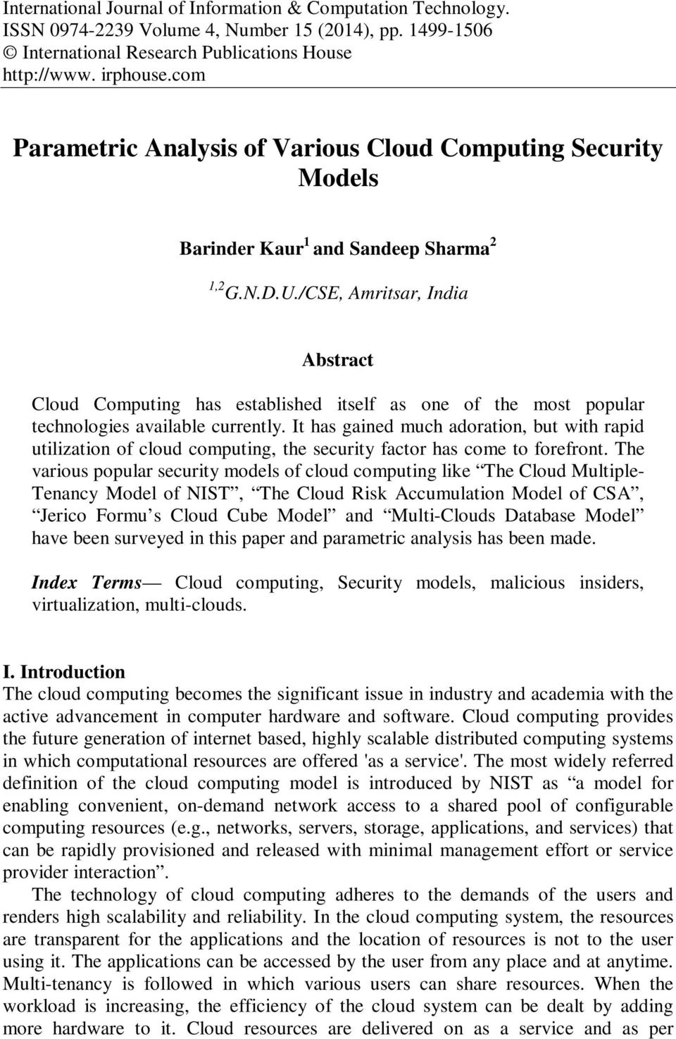 /CSE, Amritsar, India Abstract Cloud Computing has established itself as one of the most popular technologies available currently.