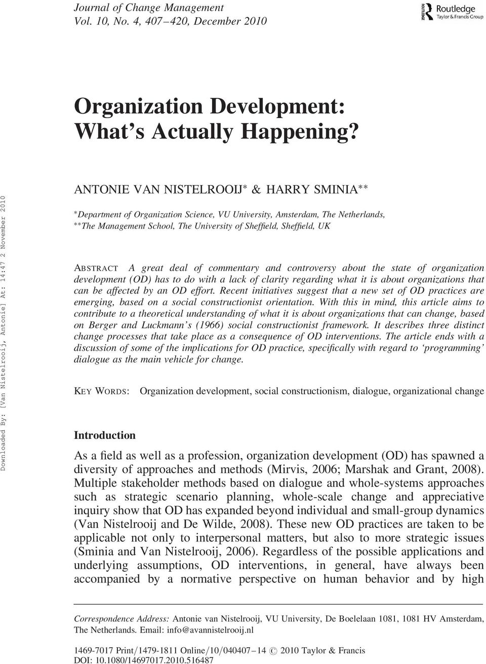 great deal of commentary and controversy about the state of organization development (OD) has to do with a lack of clarity regarding what it is about organizations that can be affected by an OD
