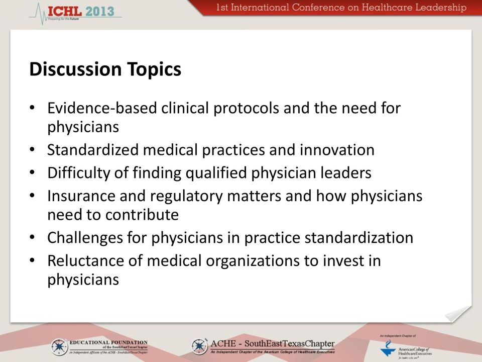 leaders Insurance and regulatory matters and how physicians need to contribute Challenges