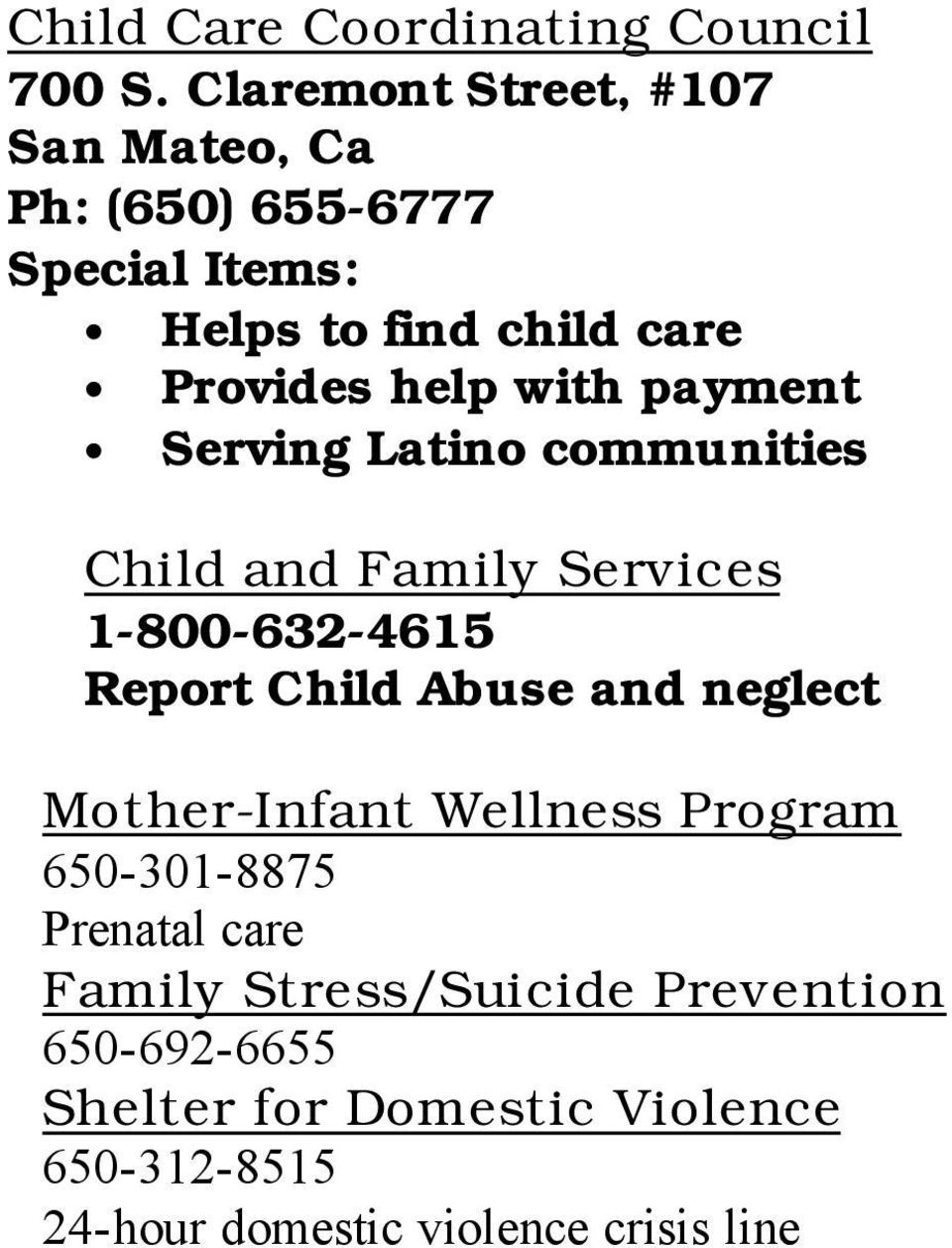 Serving Latino communities Child and Family Services 1-800-632-4615 Report Child Abuse and neglect