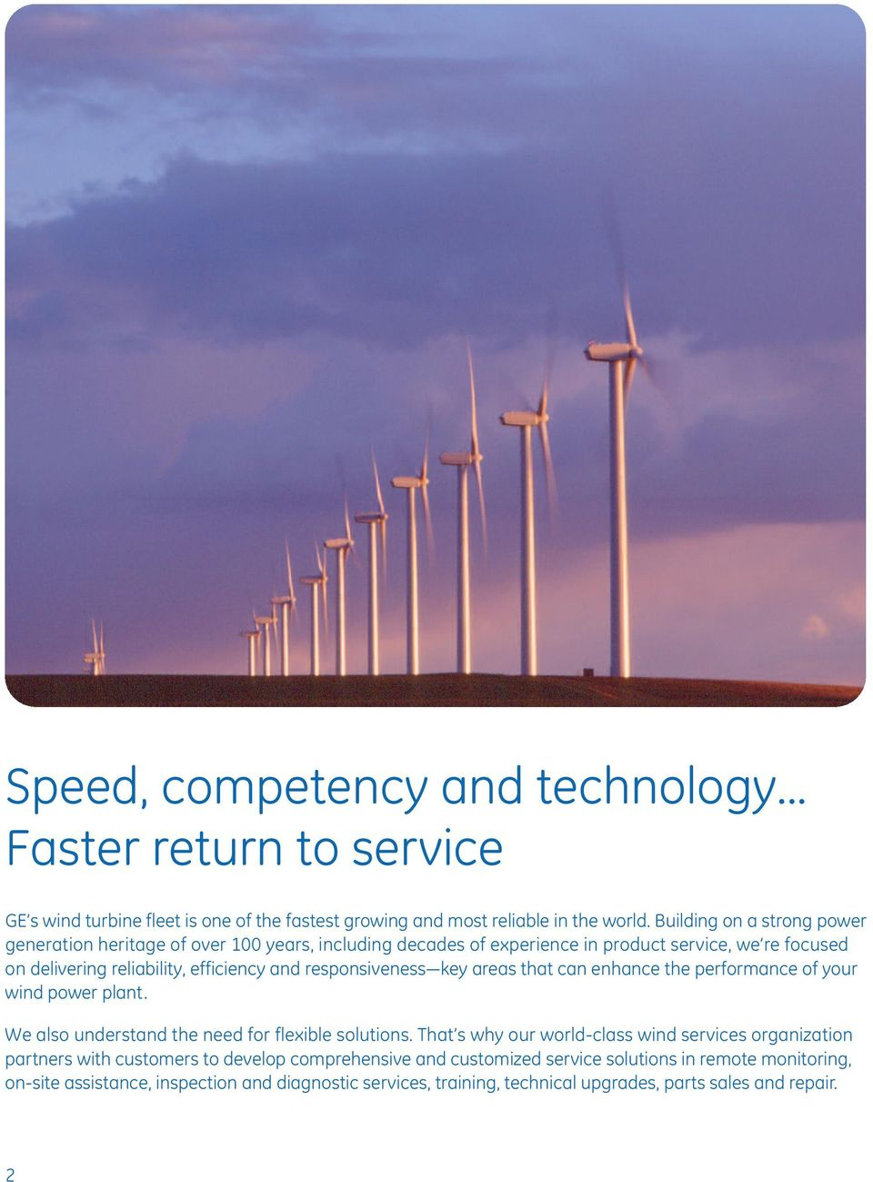 responsiveness key areas that can enhance the performance of your wind power plant. We also understand the need for flexible solutions.