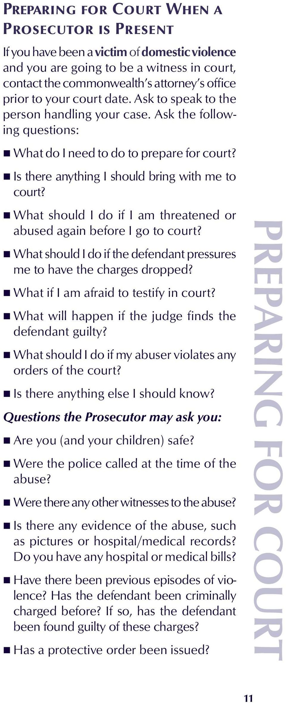 What should I do if I am threatened or abused again before I go to court? What should I do if the defendant pressures me to have the charges dropped? What if I am afraid to testify in court?