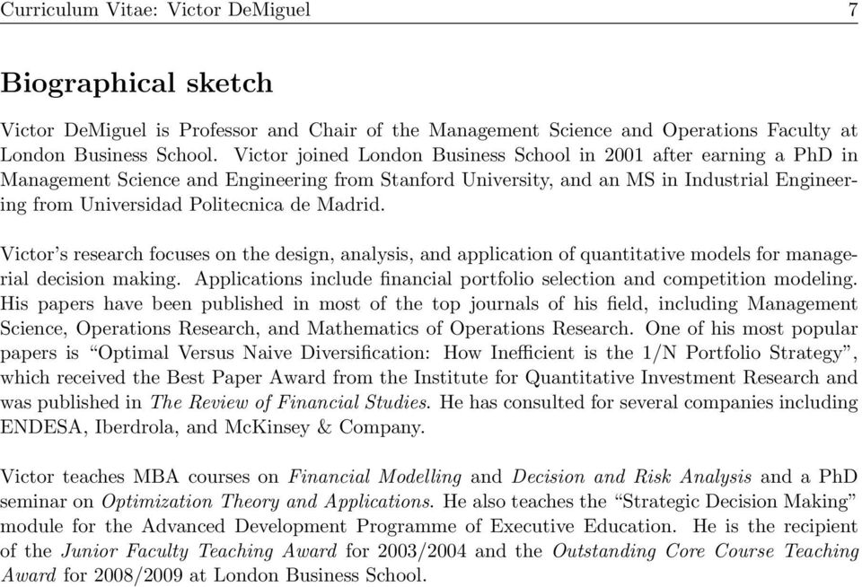 Madrid. Victor s research focuses on the design, analysis, and application of quantitative models for managerial decision making.