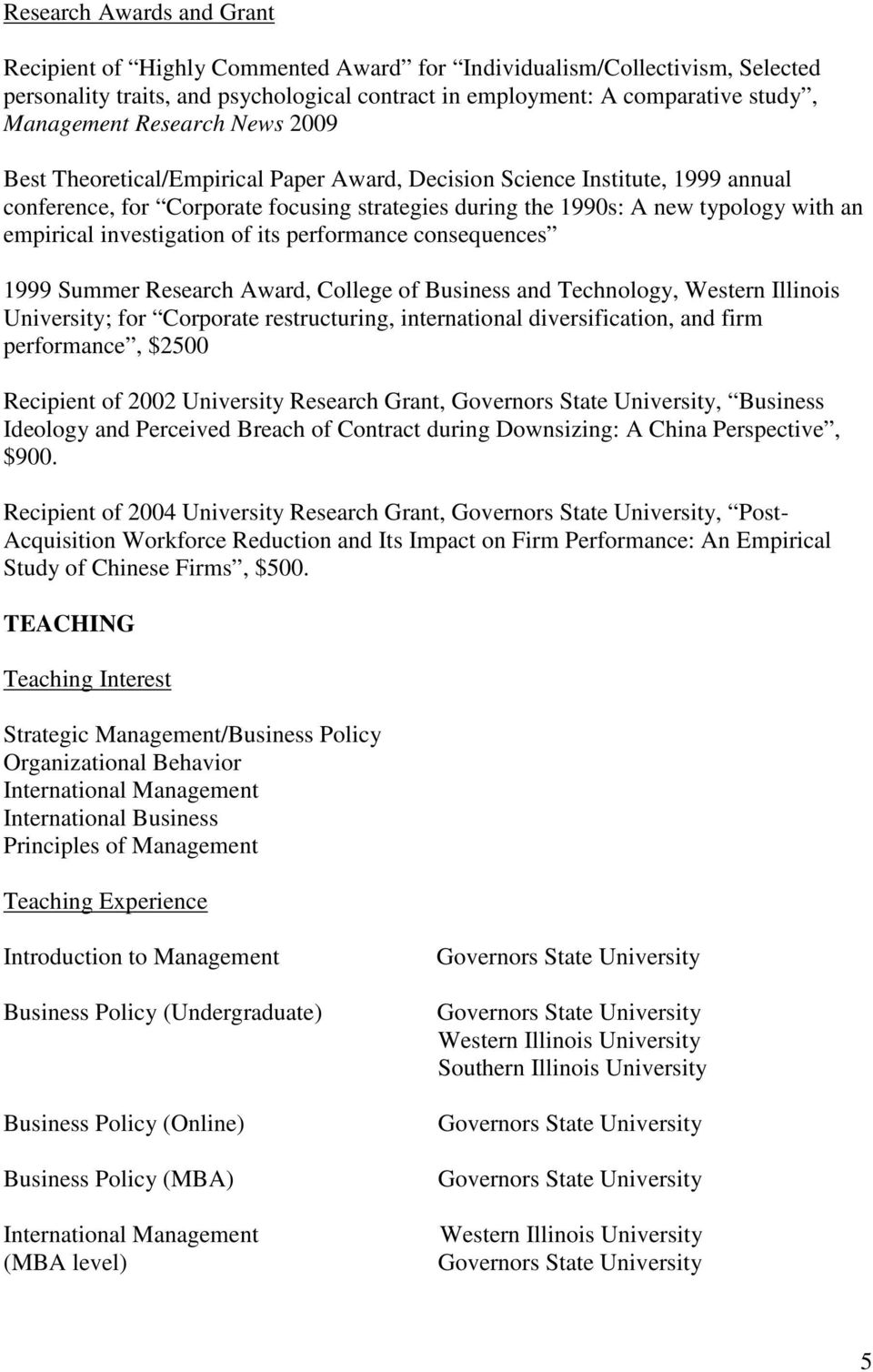 investigation of its performance consequences 1999 Summer Research Award, College of Business and Technology, Western Illinois University; for Corporate restructuring, international diversification,