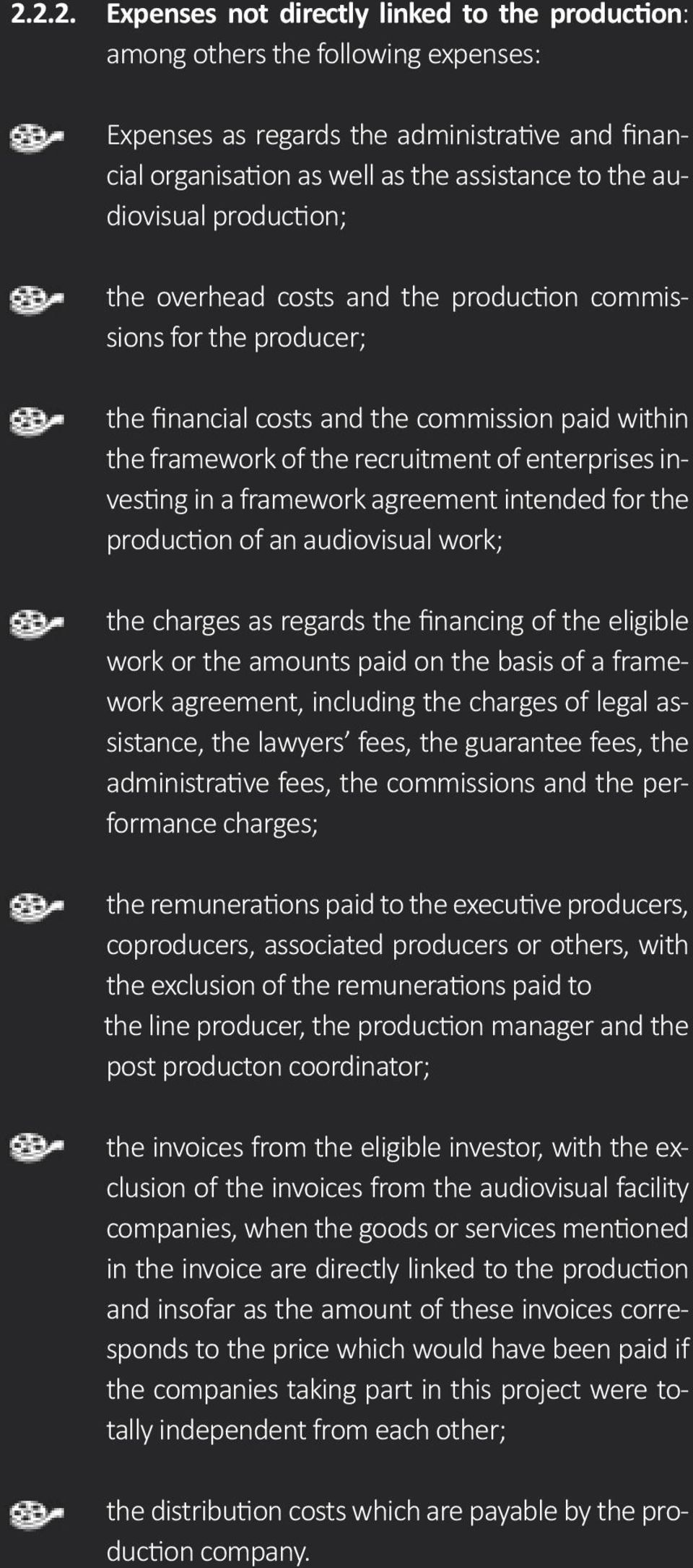 investing in a framework agreement intended for the production of an audiovisual work; the charges as regards the financing of the eligible work or the amounts paid on the basis of a framework