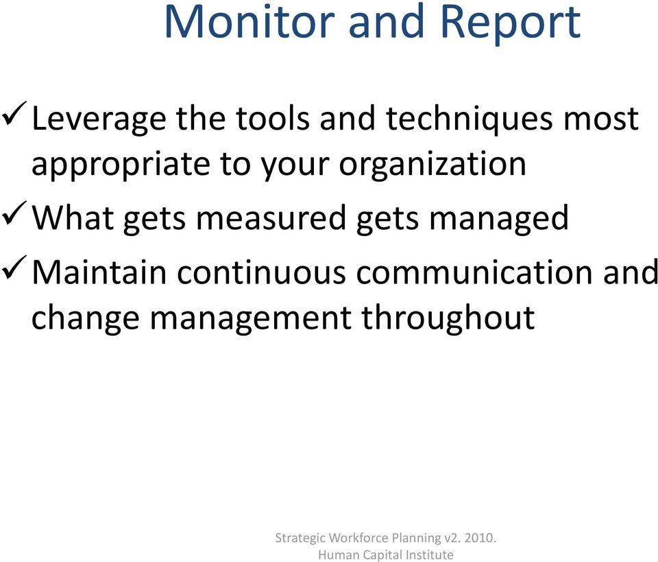 managed Maintain continuous communication and change