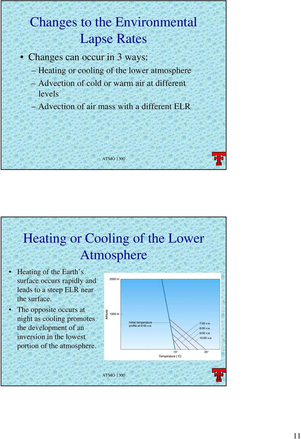 the Lower Atmosphere Heating of the Earth s surface occurs rapidly and leads to a steep ELR near the surface.