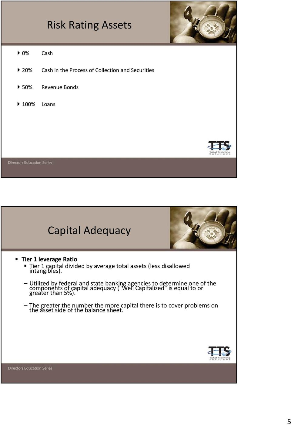 "Utilized by federal and state banking agencies to determine one of the components of capital adequacy (""Well Capitalized"""