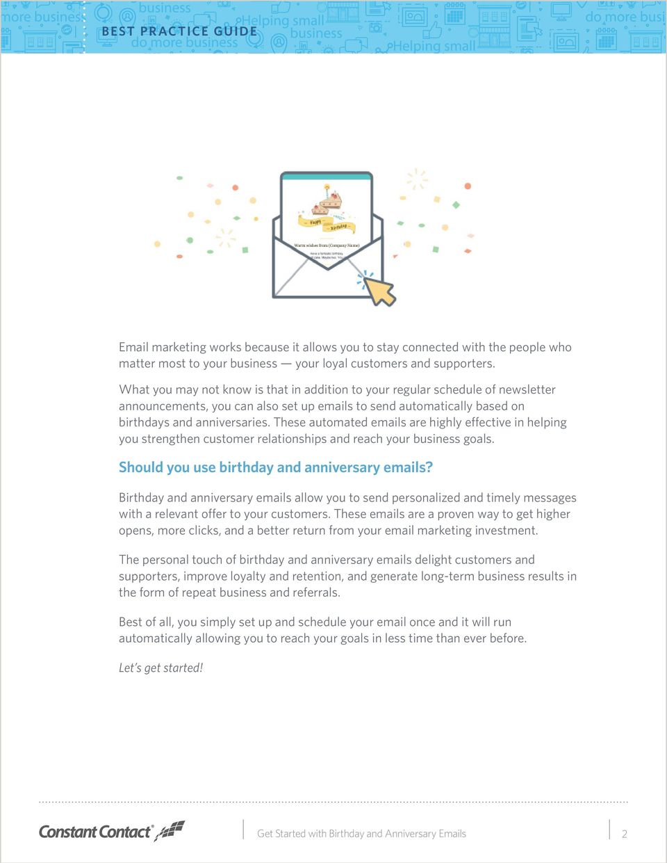 These automated emails are highly effective in helping you strengthen customer relationships and reach your business goals. Should you use birthday and anniversary emails?