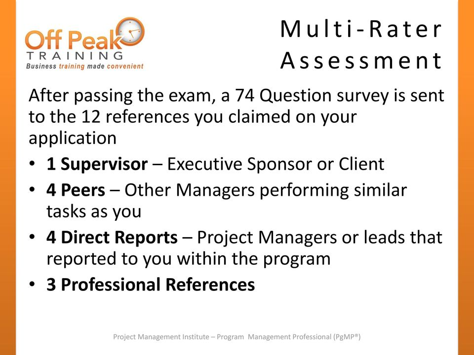 Sponsor or Client 4 Peers Other Managers performing similar tasks as you 4 Direct