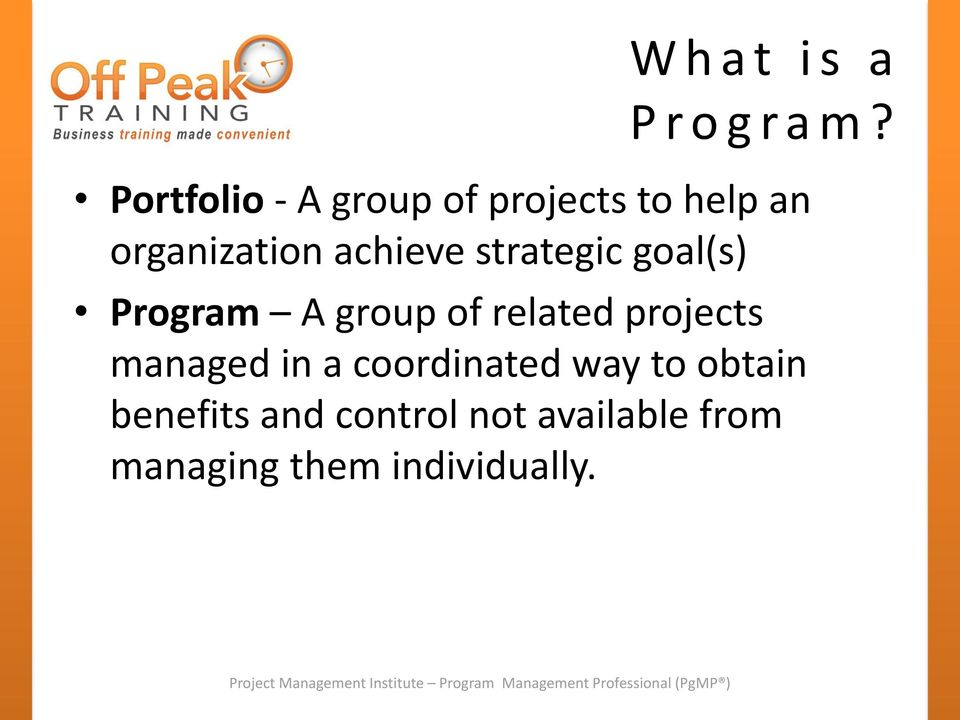 strategic goal(s) Program A group of related projects managed