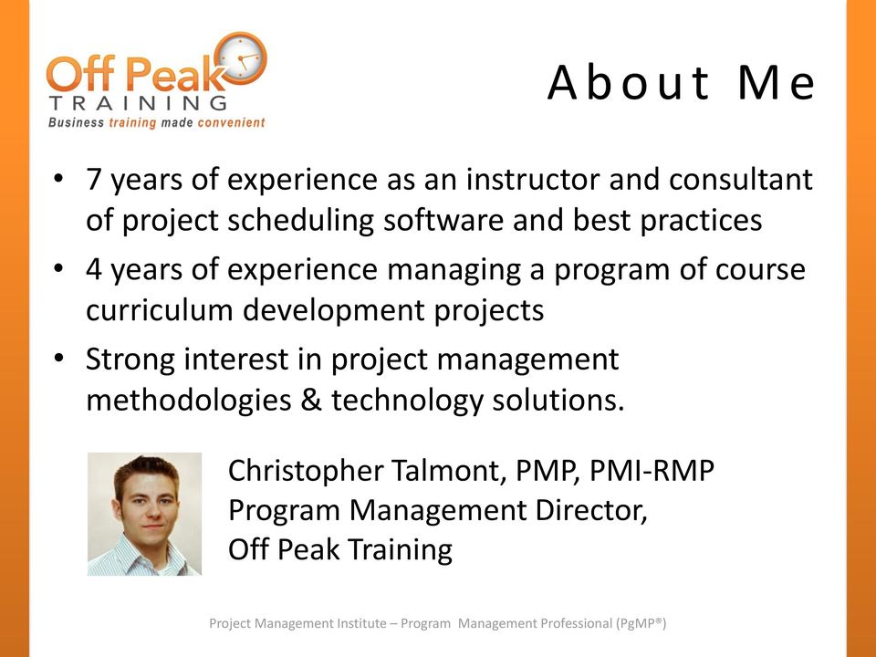 development projects Strong interest in project management methodologies & technology