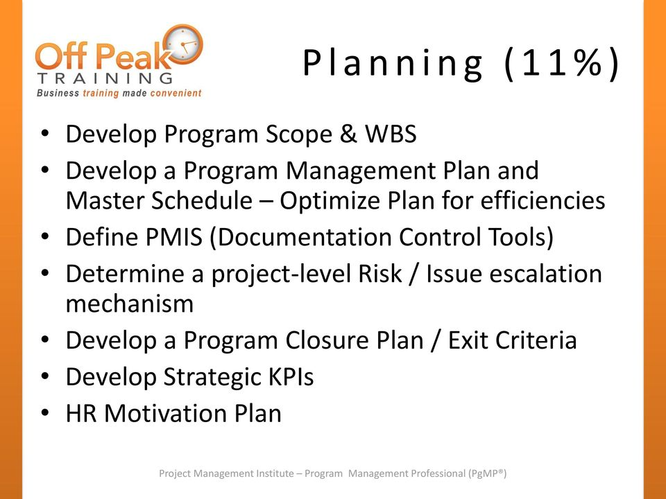 Control Tools) Determine a project-level Risk / Issue escalation mechanism Develop