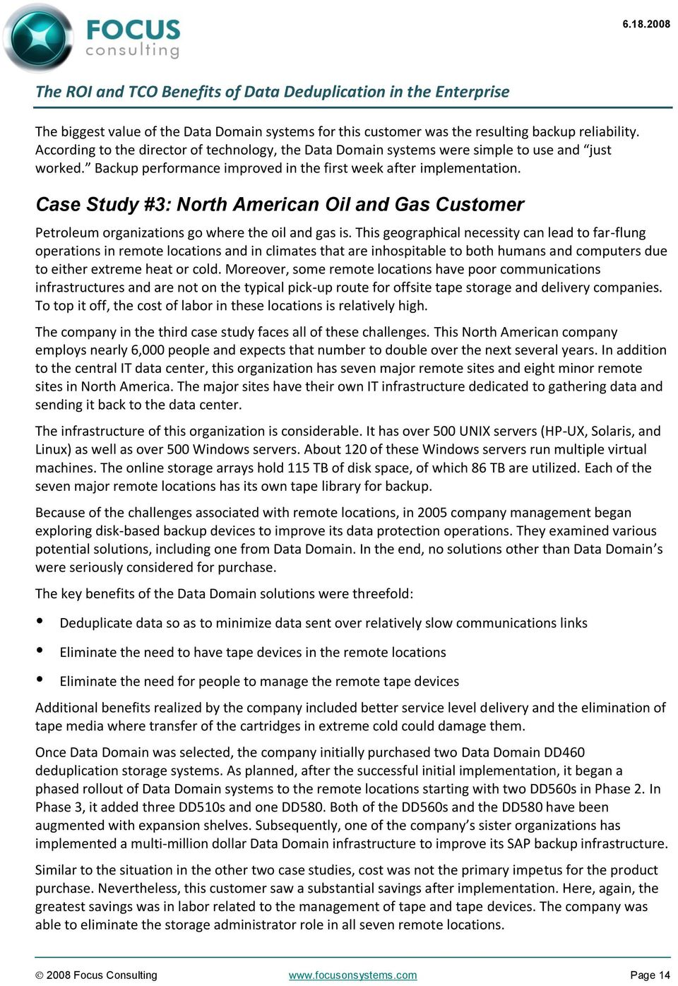 Case Study #3: North American Oil and Gas Customer Petroleum organizations go where the oil and gas is.