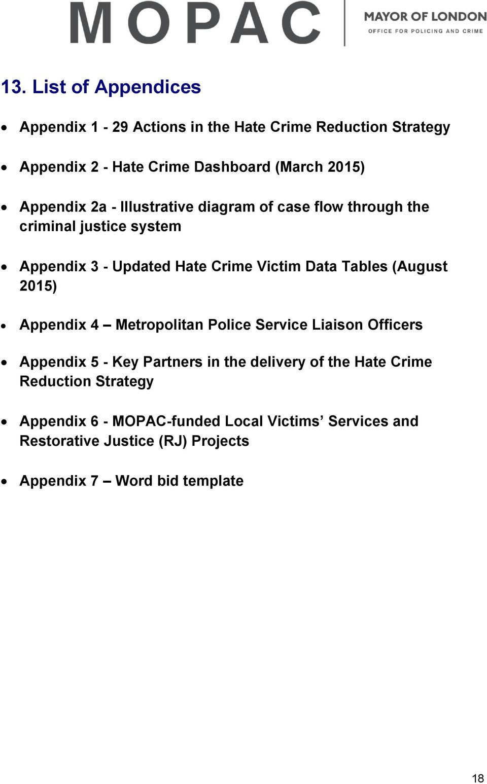 Tables (August 2015) Appendix 4 Metropolitan Police Service Liaison Officers Appendix 5 - Key Partners in the delivery of the Hate