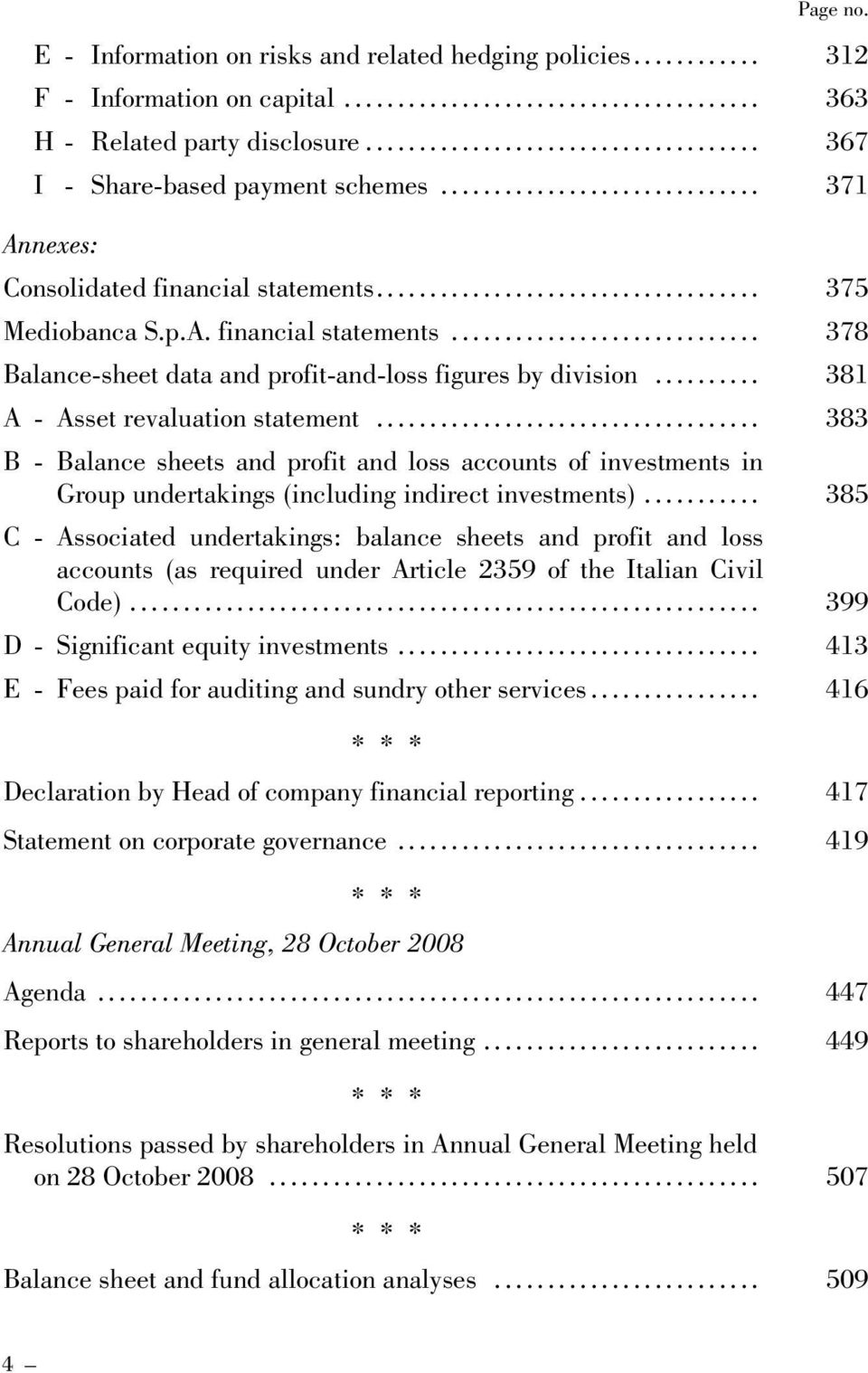 .. 383 B - Balance sheets and profit and loss accounts of investments in Group undertakings (including indirect investments).