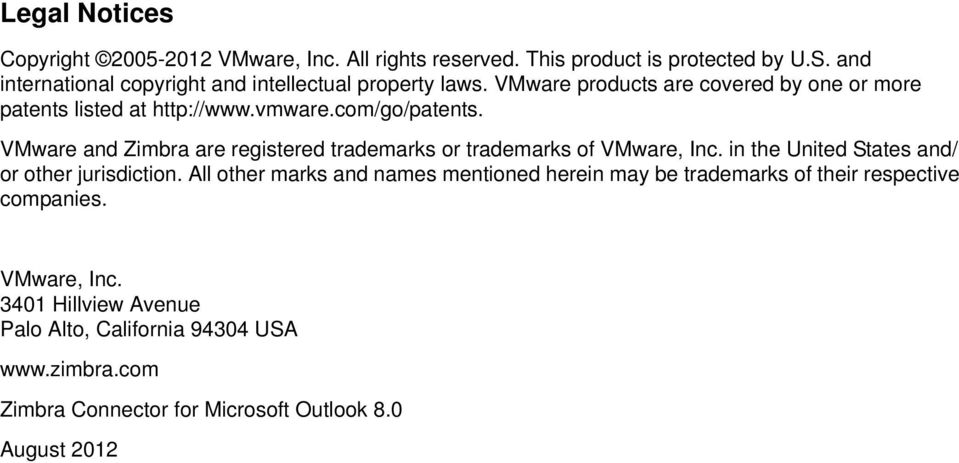 com/go/patents. VMware and Zimbra are registered trademarks or trademarks of VMware, Inc. in the United States and/ or other jurisdiction.