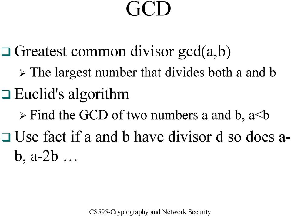 algorithm Find the GCD of two numbers a and b,