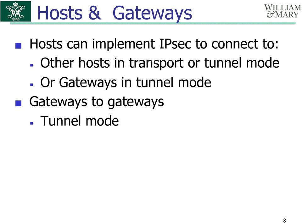 transport or tunnel mode Or Gateways in