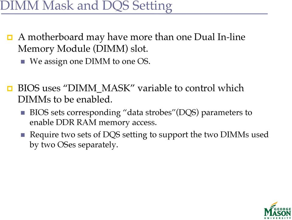 ! We assign one DIMM to one OS.