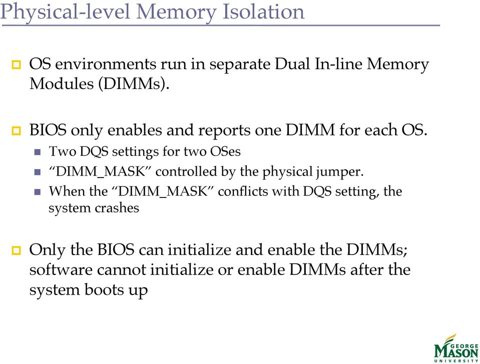 DIMM_MASK controlled by the physical jumper.