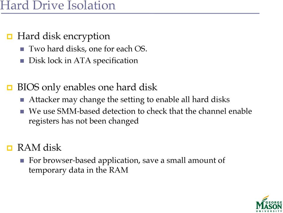 Attacker may change the setting to enable all hard disks!