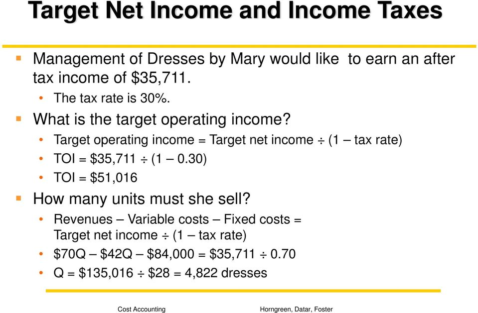 Target operating income = Target net income (1 tax rate) TOI = $35,711 (1 0.