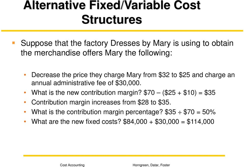 administrative fee of $30,000. What is the new contribution margin?