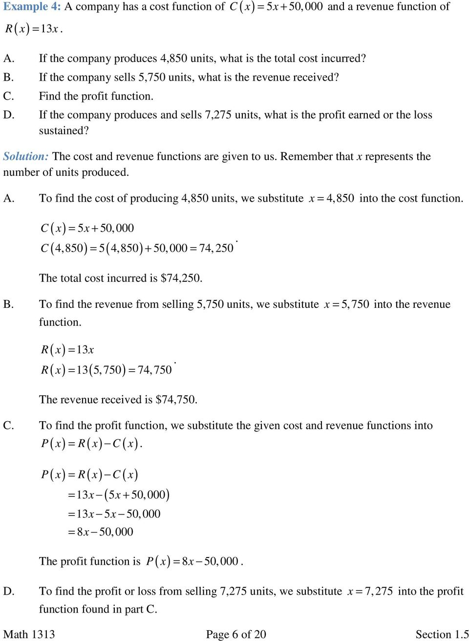 Solution: The cost and revenue functions are given to us. Remember that x represents the number of units produced. A.