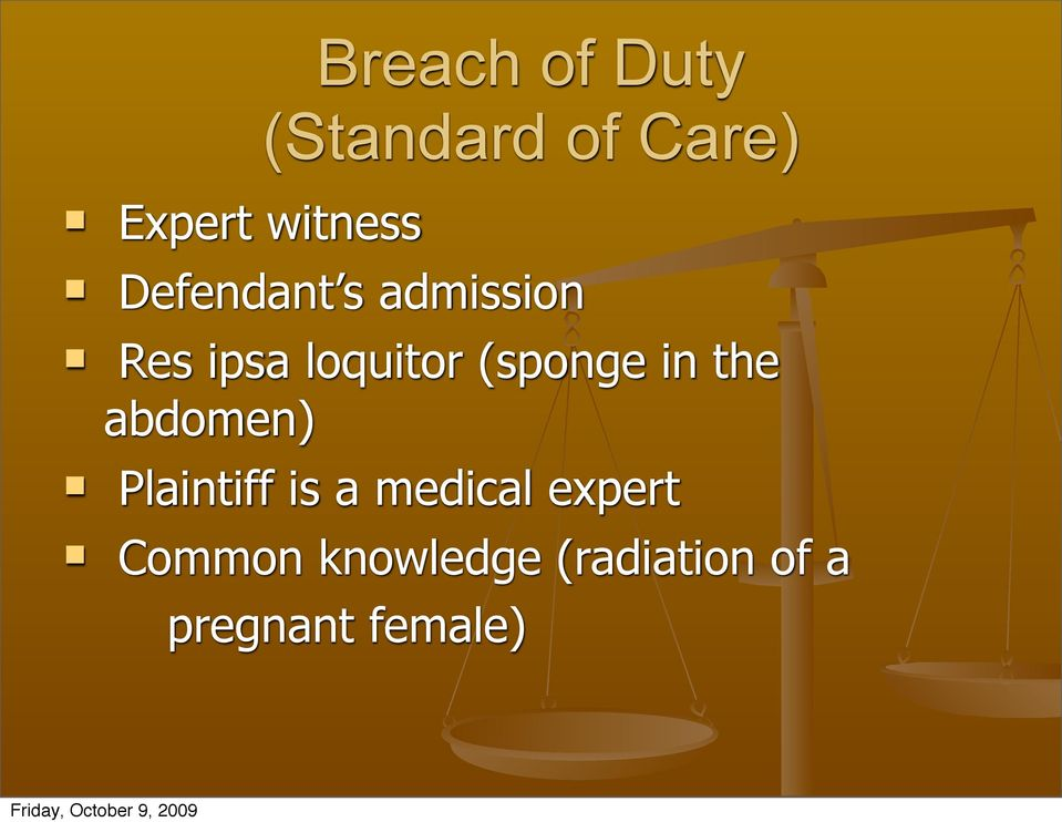 (sponge in the abdomen) Plaintiff is a medical