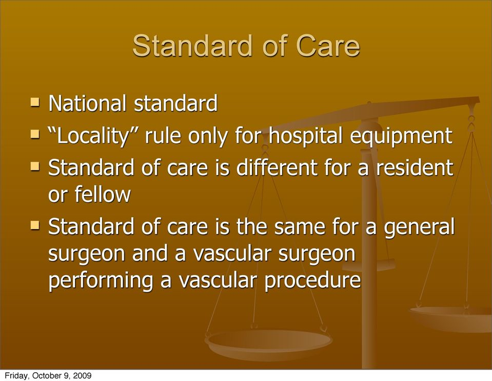 resident or fellow Standard of care is the same for a