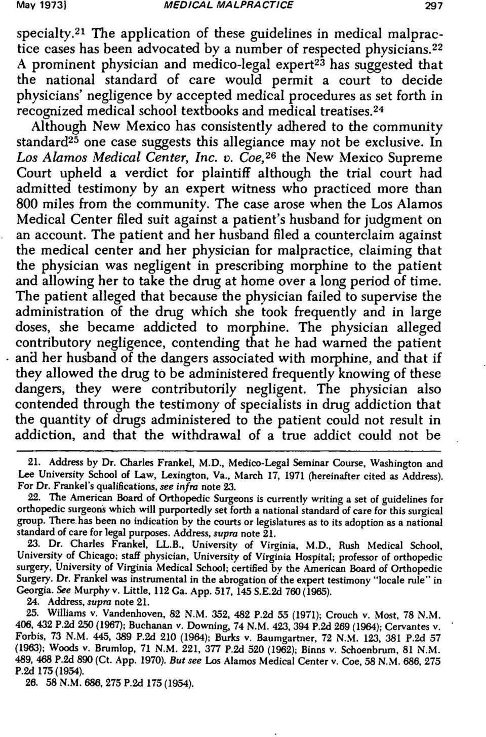 in recognized medical school textbooks and medical treatises. 2 4 Although New Mexico has consistently adhered to the community standard 25 one case suggests this allegiance may not be exclusive.