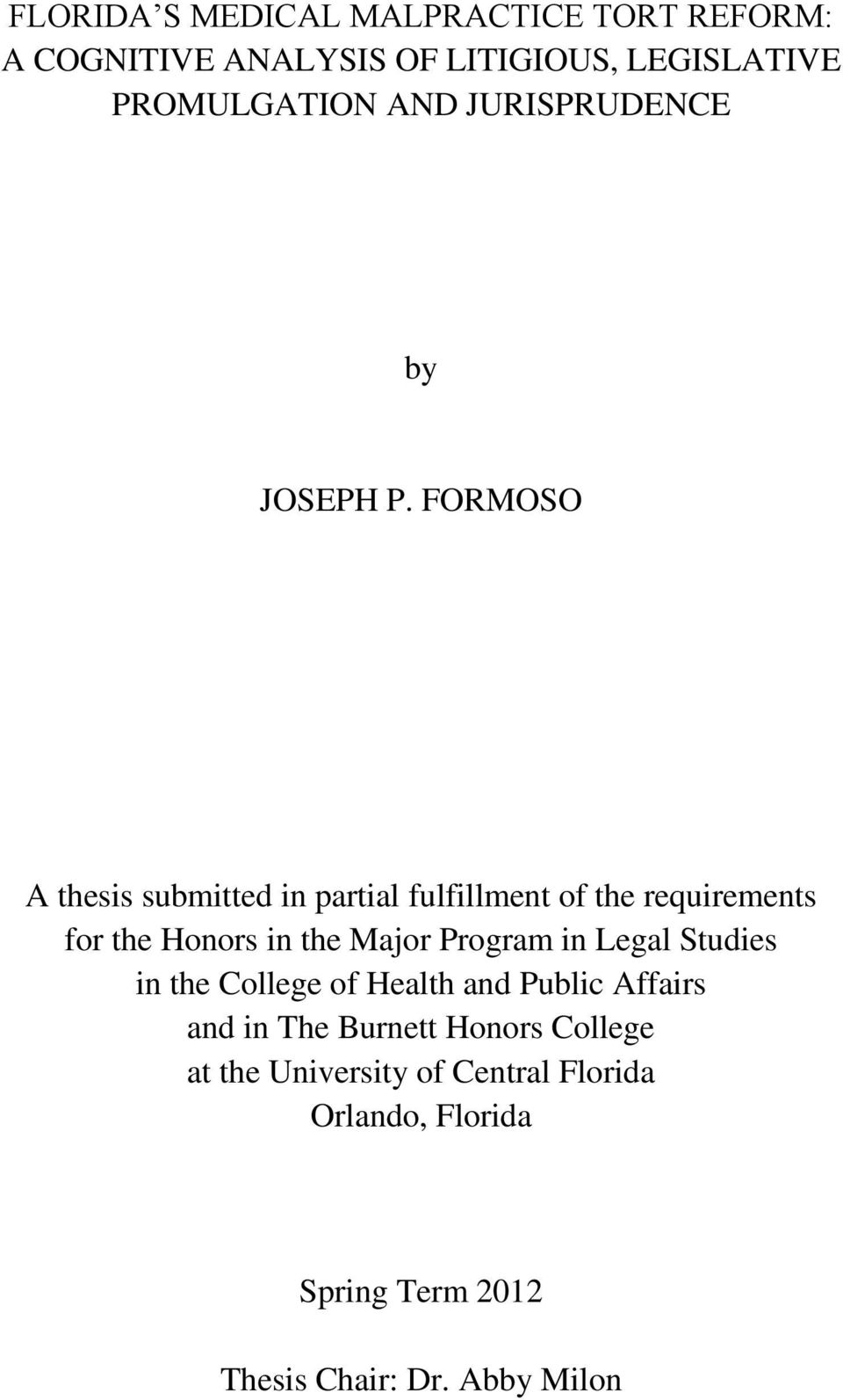 FORMOSO A thesis submitted in partial fulfillment of the requirements for the Honors in the Major Program in