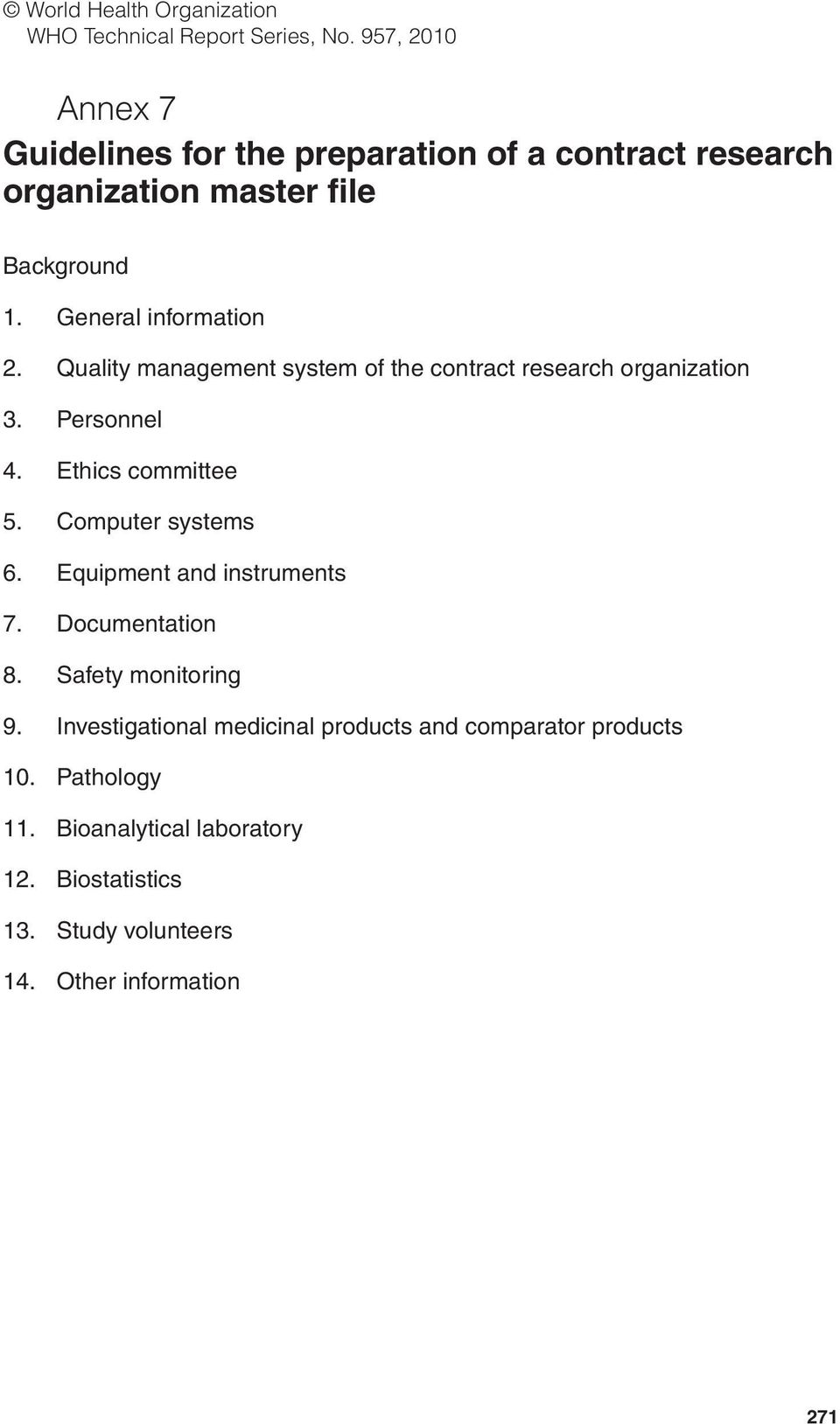 Quality management system of the contract research organization 3. Personnel 4. Ethics committee 5. Computer systems 6.