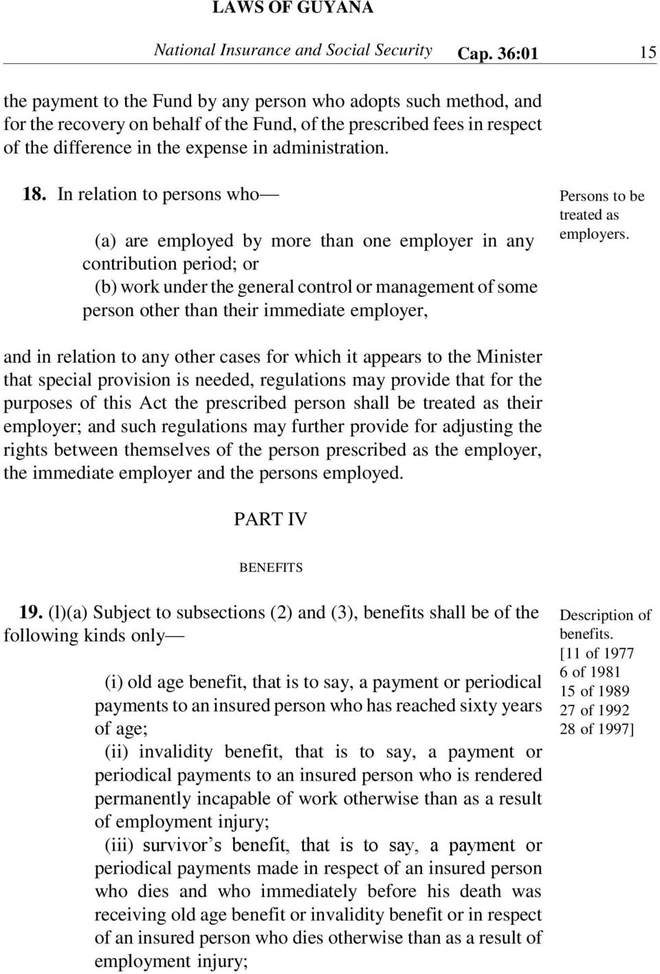 18. In relation to persons who (a) are employed by more than one employer in any contribution period; or (b) work under the general control or management of some person other than their immediate