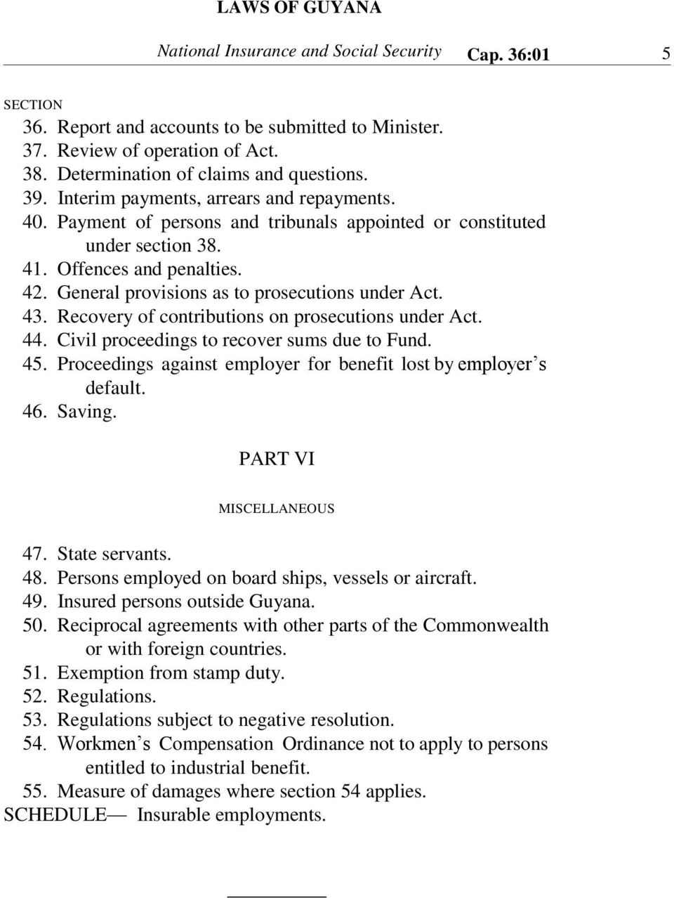 General provisions as to prosecutions under Act. 43. Recovery of contributions on prosecutions under Act. 44. Civil proceedings to recover sums due to Fund. 45.