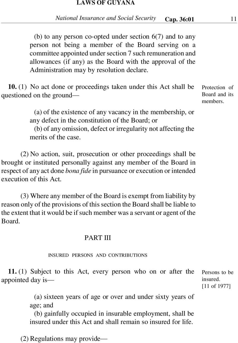 the Board with the approval of the Administration may by resolution declare. 10.