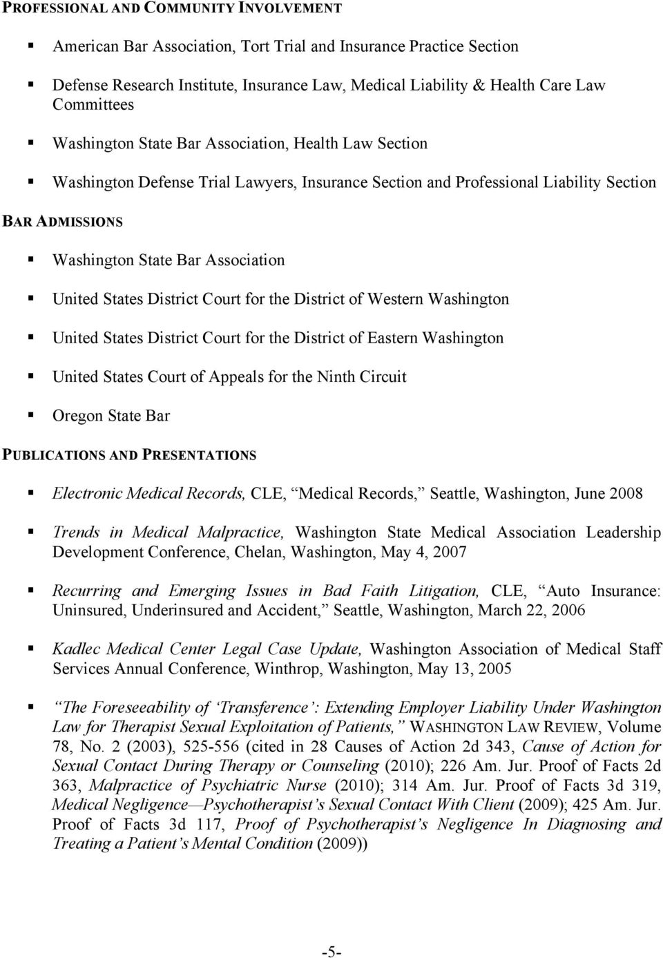 States District Court for the District of Western Washington United States District Court for the District of Eastern Washington United States Court of Appeals for the Ninth Circuit Oregon State Bar