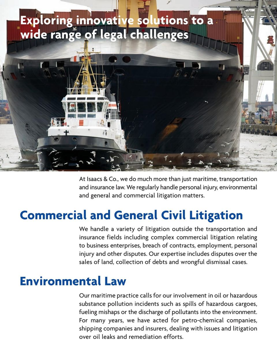 Commercial and General Civil Litigation Environmental Law We handle a variety of litigation outside the transportation and insurance fields including complex commercial litigation relating to