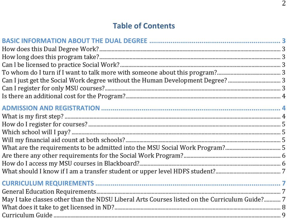 ... 3 Is there an additional cost for the Program?... 4 ADMISSION AND REGISTRATION... 4 What is my first step?... 4 How do I register for courses?... 5 Which school will I pay?