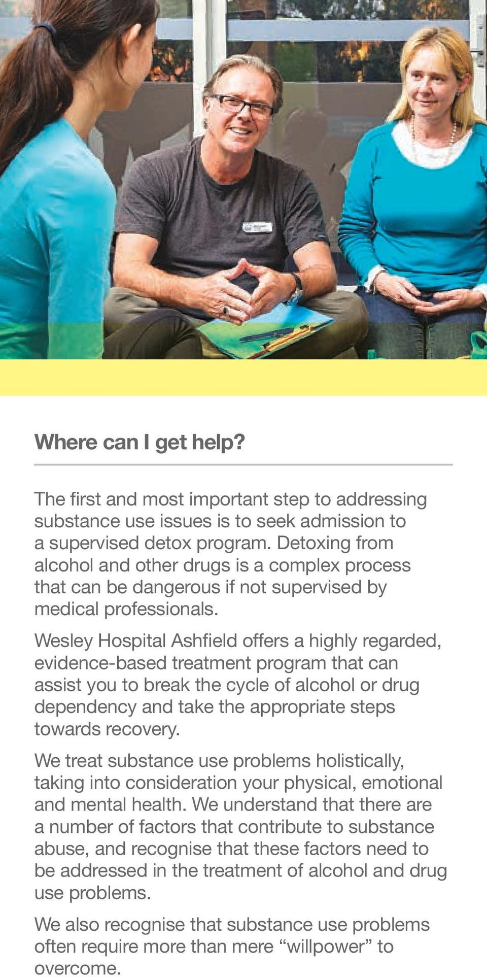 Wesley Hospital Ashfield offers a highly regarded, evidence-based treatment program that can assist you to break the cycle of alcohol or drug dependency and take the appropriate steps towards