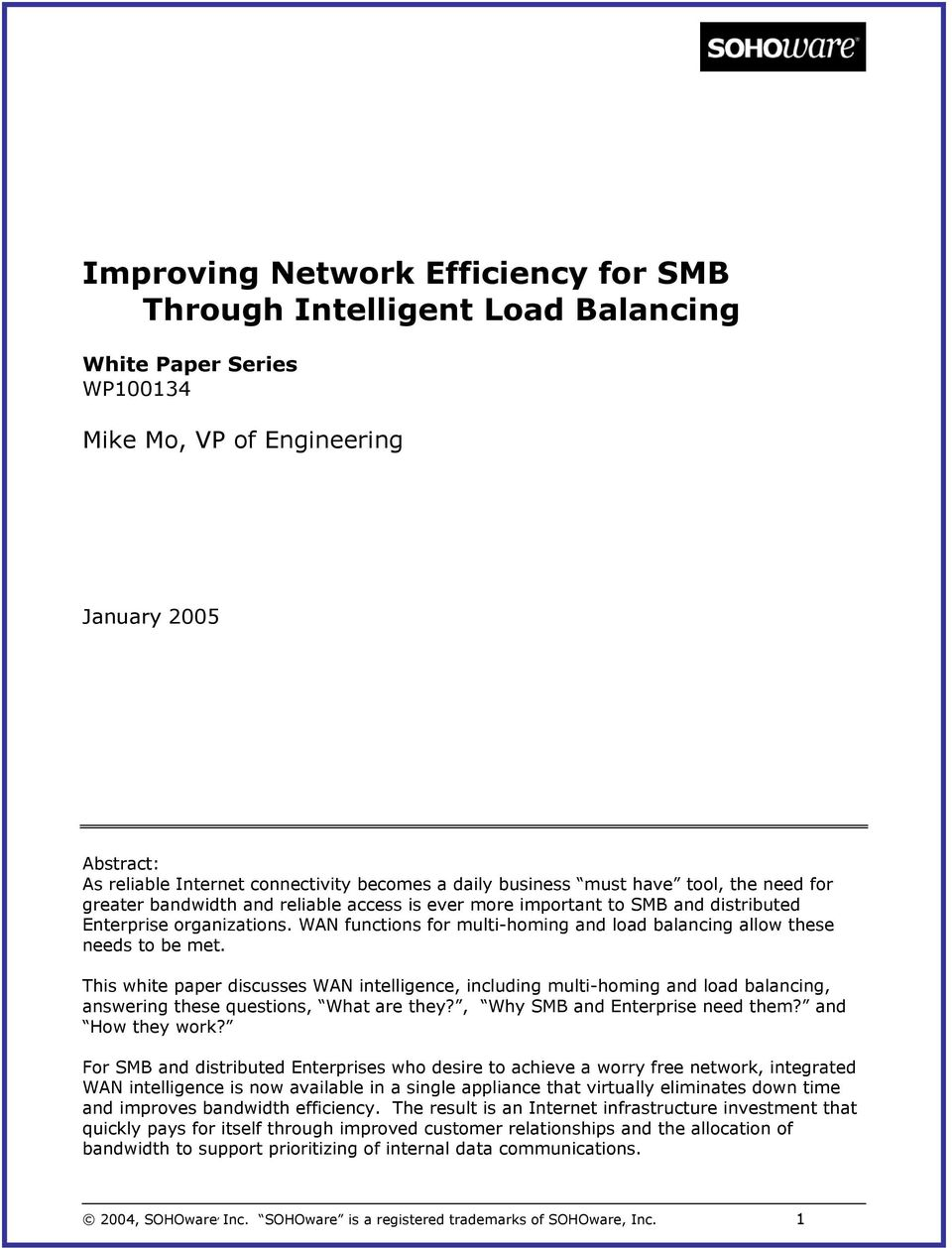 WAN functions for multi-homing and load balancing allow these needs to be met.