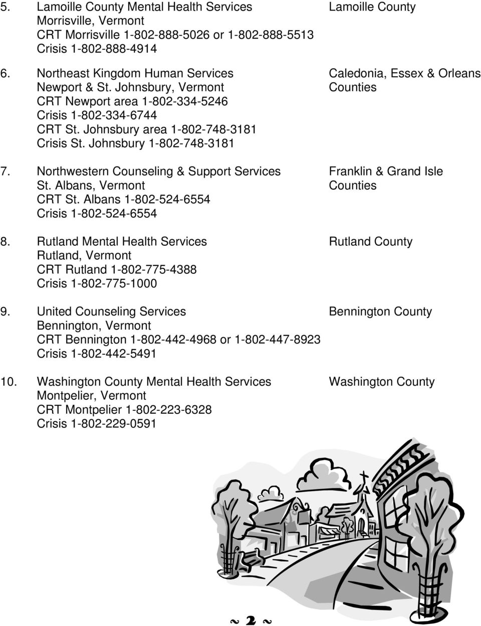 Johnsbury area 1-802-748-3181 Crisis St. Johnsbury 1-802-748-3181 7. Northwestern Counseling & Support Services Franklin & Grand Isle St. Albans, Vermont Counties CRT St.
