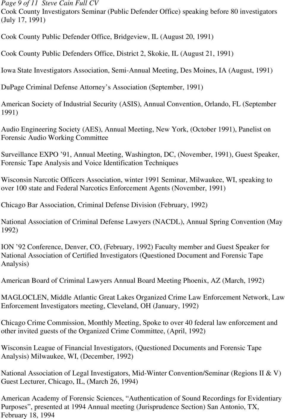 Defense Attorney s Association (September, 1991) American Society of Industrial Security (ASIS), Annual Convention, Orlando, FL (September 1991) Audio Engineering Society (AES), Annual Meeting, New