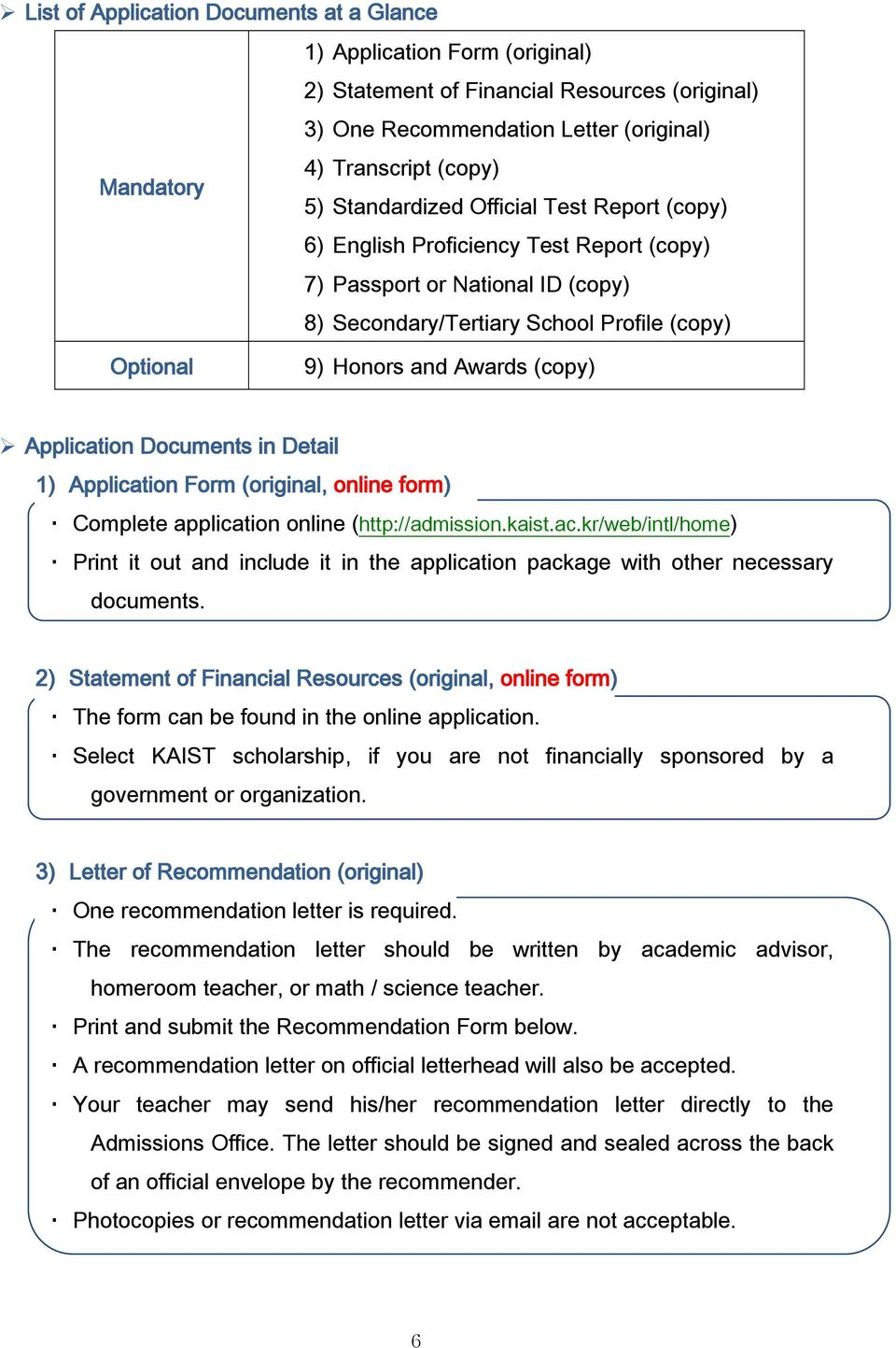 Application Documents in Detail 1) Application Form (original, online form) Complete application online (http://admission.kaist.ac.