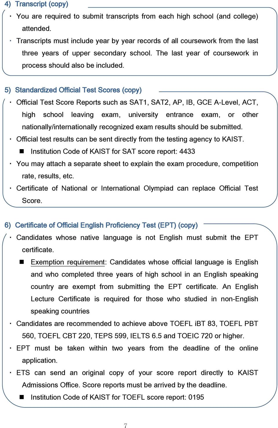 5) Standardized Official Test Scores (copy) Official Test Score Reports such as SAT1, SAT2, AP, IB, GCE A-Level, ACT, high school leaving exam, university entrance exam, or other