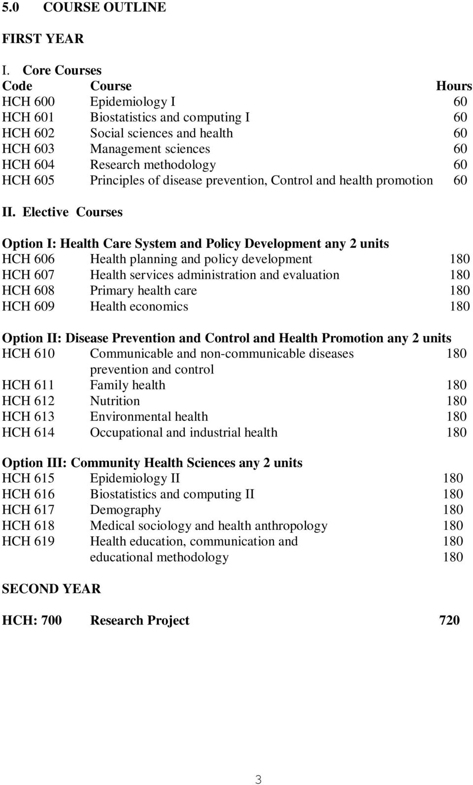 HCH 605 Principles of disease prevention, Control and health promotion 60 II.
