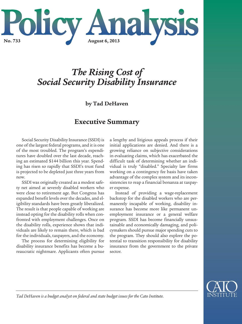 Spending has risen so rapidly that SSDI s trust fund is projected to be depleted just three years from now.