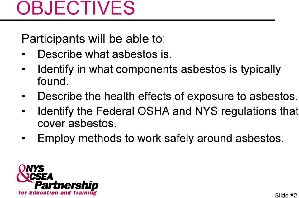 Describe the health effects of exposure to asbestos.